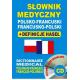 Słownik medyczny polsko-francuski francusko-polski + definicje haseł + CD