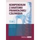 Kompendium z anatomii prawidłowej człowieka t. 1