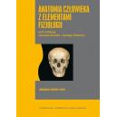 Anatomia człowieka z elementami fizjologii Podręcznik dla studentów i lekarzy