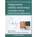 Diagnostyka układu ruchowego narządu żucia Zasady rekonstrukcji zwarcia