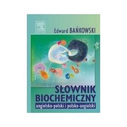 Słownik biochemiczny angielsko-polski i polsko-angielski
