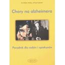 Chory na alzheimera Poradnik dla rodzin i opiekunów