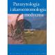 Parazytologia i akaroentomologia medyczna Podręcznik dla studentów, nauczycieli akademickich, lekarzy praktyków i pracowników la