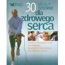 30 minut dziennie dla zdrowego serca Prosty i skuteczny plan jak pokonać największe zagrożenia dla twojego serca