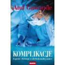 Komplikacje Zapiski chirurga o niedoskonałej nauce