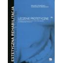Estetyczna rehabilitacja uzupełnieniami stałymi t. 2 Leczenie protetyczne Systematyka osiągania estetycznej, biologicznej i czyn