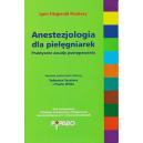 Anestezjologia dla pielęgniarek Praktyczne zasady postępowania