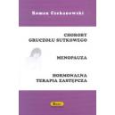 Choroby gruczołu sutkowego Menopauza. Hormonalna terapia zastępcza