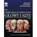 Chirurgia i onkologia głowy i szyi t. 1