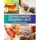 Dolegliwości żołądka i jelit Domowa kuracja