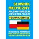 Słownik medyczny polsko-niemiecki niemiecko-polski + definicje haseł