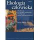 Ekologia człowieka t. 1 Podstawy ochrony środowiska i zdrowia człowieka. Wrażliwość na czynniki środowiska i biologiczne zmiany
