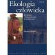 Ekologia człowieka t. 2 Podstawy ochrony środowiska i zdrowia człowieka. Ewolucja i dostosowanie biokulturowe