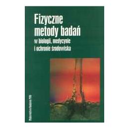 Fizyczne metody badań w biologii, medycynie i ochronie środowiska