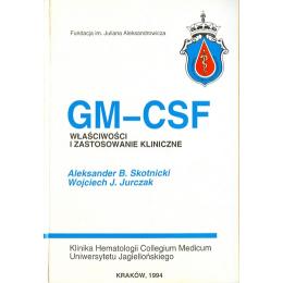 GM-CSF Właściwości i zastosowanie kliniczne