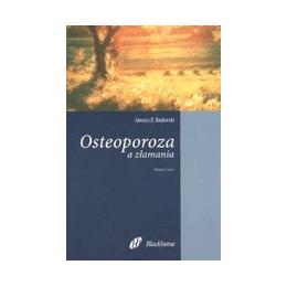 Osteoporoza a złamania Przewodnik zrozumienia, diagnostyki i leczenia