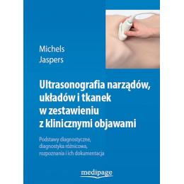 Ultrasonografia narządów, układów i tkanek w zestawieniu z klinicznymi objawami Podstawy diagnostyczne, diagnostyka różnicowa, r
