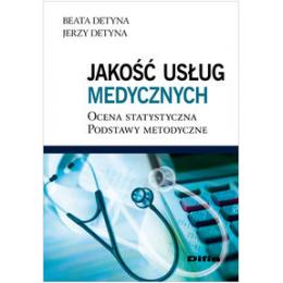 Jakość usług medycznych Ocena statystyczna. Podstawy metodyczne