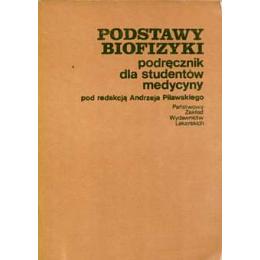 Podstawy biofizyki Podręcznik dla studentów medycyny