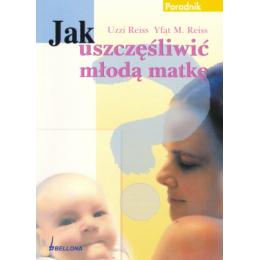 Jak uszczęśliwić młodą matkę Poradnik