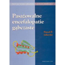 Pasażowalne encefalopatie gąbczaste Patologia układu nerwowego