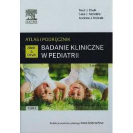 Badanie kliniczne w pediatrii t. 1  Atlas i podręcznik
