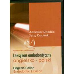 Leksykon endodontyczny angielsko-polski (CD) English-Polish Endodontic Lexicon