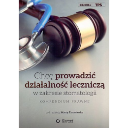 Chcę prowadzić działalność leczniczą  w zakresie stomatologii Kompendium prawne