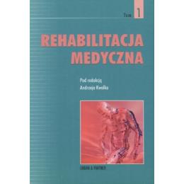 Rehabilitacja medyczna t. 1