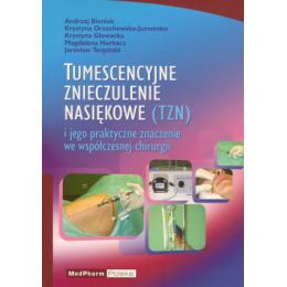 Tumescencyjne znieczulenie nasiękowe (TZN) i jego praktyczne znaczenie we współczesnej chirurgii