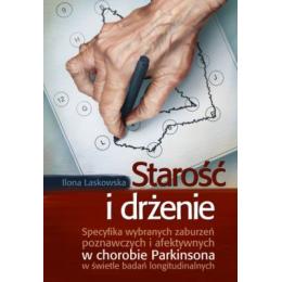 Starość i drżenie Specyfika wybranych zaburzeń poznwawczych i afektywnych w chorobie Parkinsona w świetle badań longitudinalnyc