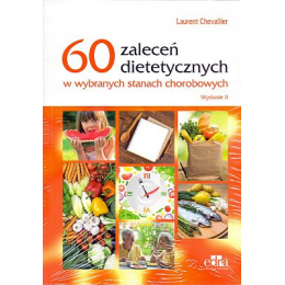 60 zaleceń dietetycznych w wybranych stanach chorobowych