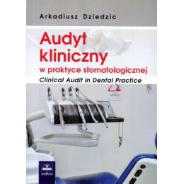 Audyt kliniczny w praktyce stomatologicznej  Clinical Audit in Dental Practice