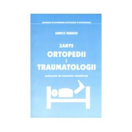 Zarys ortopedii i traumatologii  Podręcznik dla studentów rehabilitacji