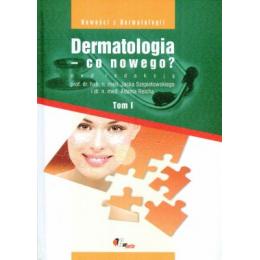 Dermatologia - co nowego? t.1