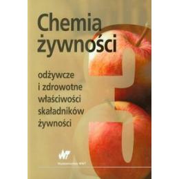 Chemia żywności t. 3 Odżywcze i zdrowotne właściwości składników żywności