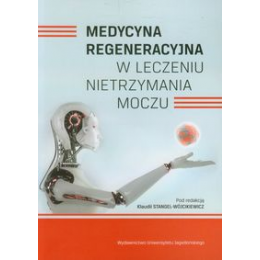 Medycyna regeneracyjna w leczeniu nietrzymania moczu