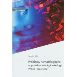 Problemy hematologiczne w położnictwie i ginekologii Pytania i odpowiedzi