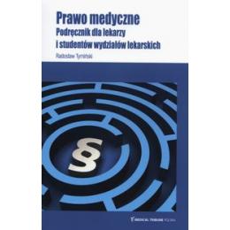 Prawo medyczne Podręcznik dla lekarzy i studentów wydziałów lekarskich