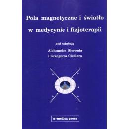 Pola magnetyczne i światło w medycynie i fizjoterapii