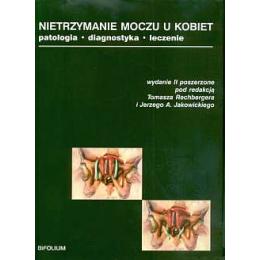 Nietrzymanie moczu u kobiet  Patologia, diagnostyka, leczenie