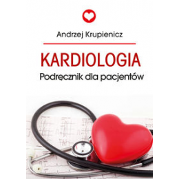 Kardiologia. Podręcznik dla pacjentów