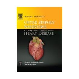Ostre zespoły wieńcowe t. 2 A Companion to Braunwald's Heart Disease