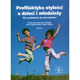 Profilaktyka otyłości u dzieci i młodzieży Od urodzenia do dorosłości