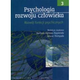 Psychologia rozwoju człowieka t. 3 Rozwój funkcji psychicznych