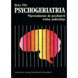 Psychogeriatria Wprowadzenie do psychiatrii wieku podeszłego