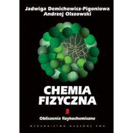 Chemia fizyczna t. 3 Obliczenia fizykochemiczne