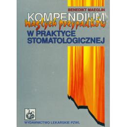 Kompendium nagłych przypadków w praktyce stomatologicznej