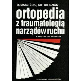 Ortopedia z traumatologią narządów ruchu Podręcznik dla studentów