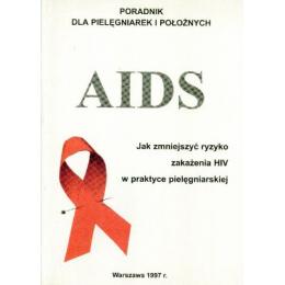 AIDS Jak zmniejszyć ryzyko zakażenia HIV w praktyce pielęgniarskiej